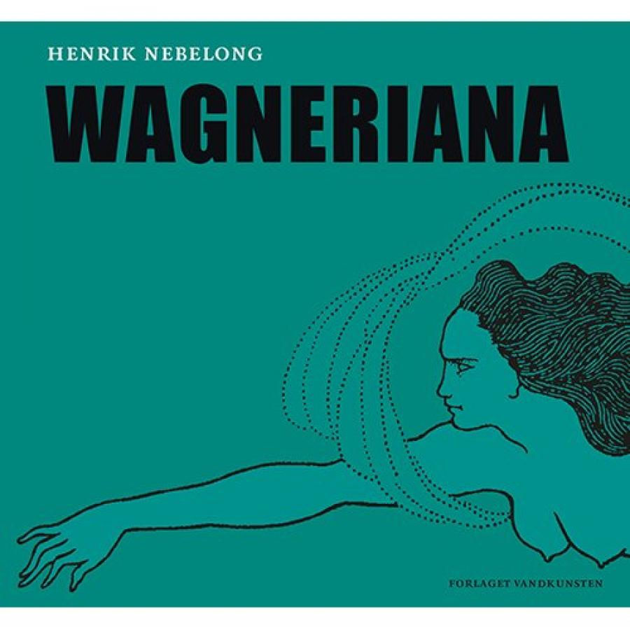 Bogforside Wagneriana af Henrik Nebelong